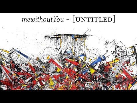 mewithoutYou  Untitled Full Album Stream