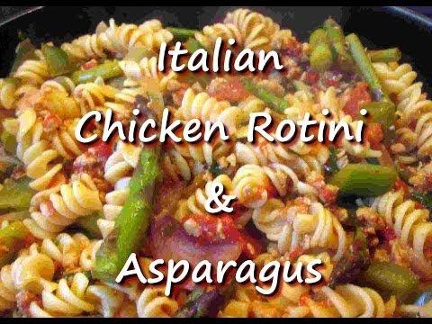 Italian Chicken Rotini Pasta And Asparagus Recipe
