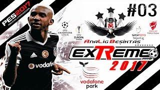 Ana Lig BJK #03 ★ UEFA Champions League BAŞLIYOR & 25.000.000 Milyon € Teklif !!! ★ PES exTReme 17 🏆