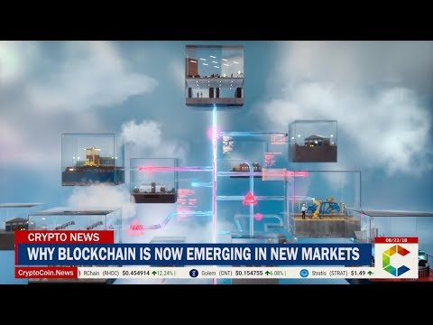 Why Blockchain Is Now Emerging In New Markets