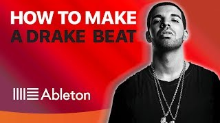 How to Make a DRAKE TYPE BEAT | Ableton Live Tutorial