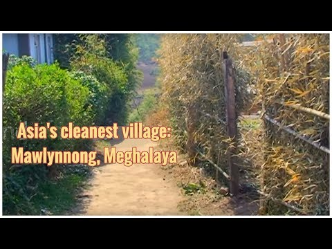 Mawlynnong Village  Cherrapunji  Meghalaya