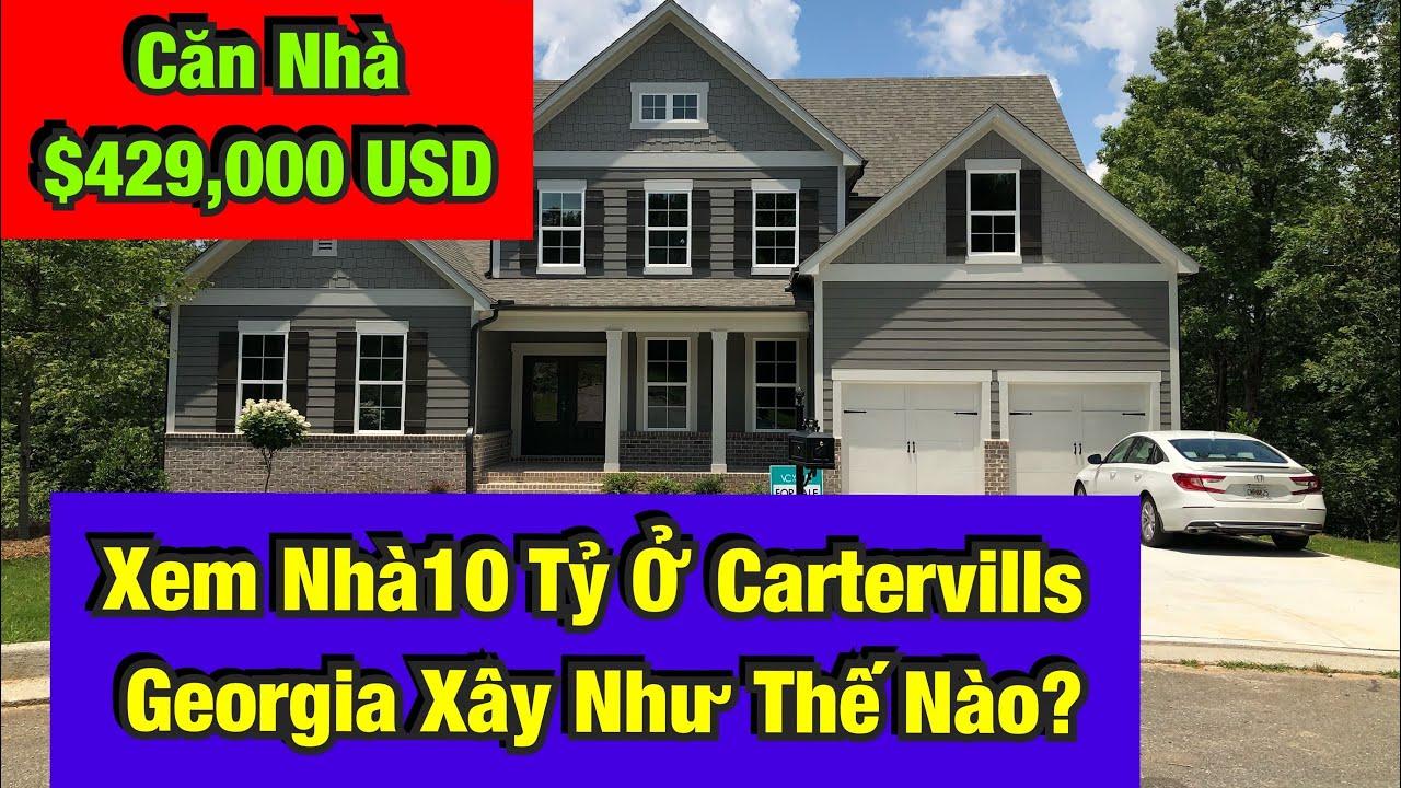 Nhà Mới Xây Giá $429,000 USD ( 10 Tỷ) Ở Cartersville GA - Xây Dựng Như Thế Nào