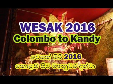 Wesak Siri and Thorana 2016 in Colombo to Kandy -Sri Lanka - වෙසක් සිරි - කොළඹ සිට මහනුවර තෙක් Vesak