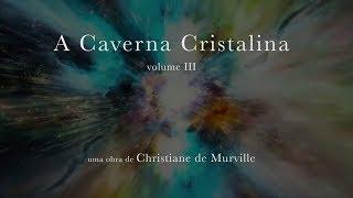 capa de A Caverna Cristalina vol.III de Christiane de Murville