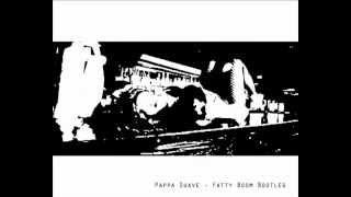 Pappa Suave - Fatty Boom Boom Bootleg