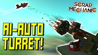 AUTOMATICALLY TRACKING TURRETS MOD! - Scrap Mechanic Gameplay