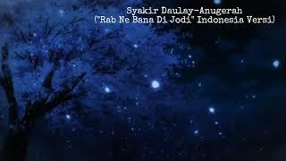 SYAKIR DAULAY-ANUGERAH (Rab Ne Bana di Jodi Indonesia Versi)