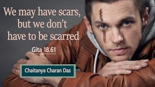 We may have scars, but we don't have to be scarred.