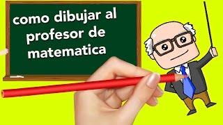 Como Dibujar a EL PROFESOR DE MATEMATICAS español latino  BROMA🎨