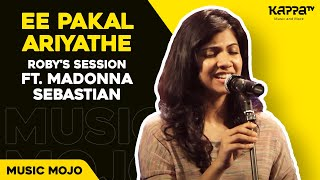 Download Hindi Video Songs - Ee Pakal Ariyathe - Roby's Session ft. Madonna Sebastian - Music Mojo - Kappa TV