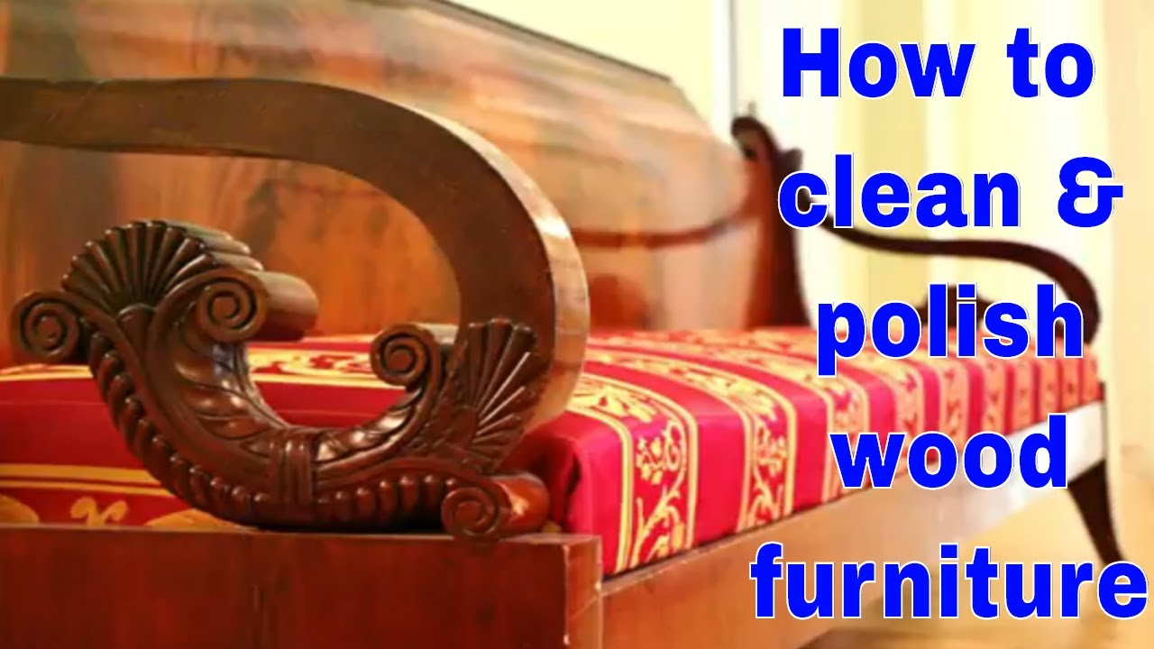 Best Wood Furniture Cleaner And Polish How To Clean Homemade