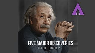 Albert Einstein and his Five Major Discoveries