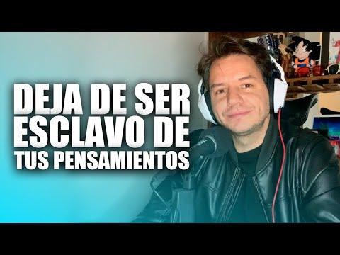 DEJA DE SER ESCLAVO DE TUS PENSAMIENTOS