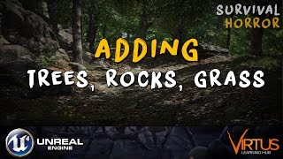Adding Trees, Rocks & Grass - #25 Creating A Survival Horror (Unreal Engine 4)