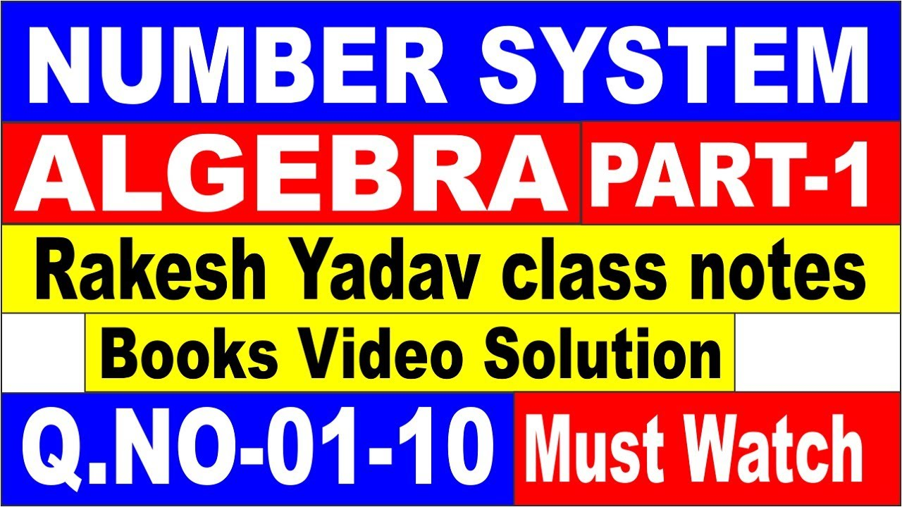 NUMBER SYSTEM + ALGEBRA PART-1[RAKESH YADAV CLASS NOTES VIDEO  SOLUTION]Q NO-01-10 FOR SSC CGL|| SSC