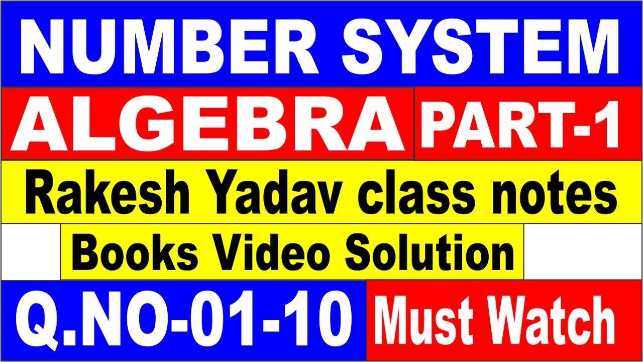 NUMBER SYSTEM + ALGEBRA PART-1[RAKESH YADAV CLASS NOTES