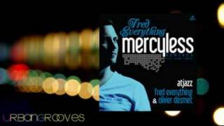Fred Everything - Mercyless (Fred Everything & Olivier Desmet Remix)