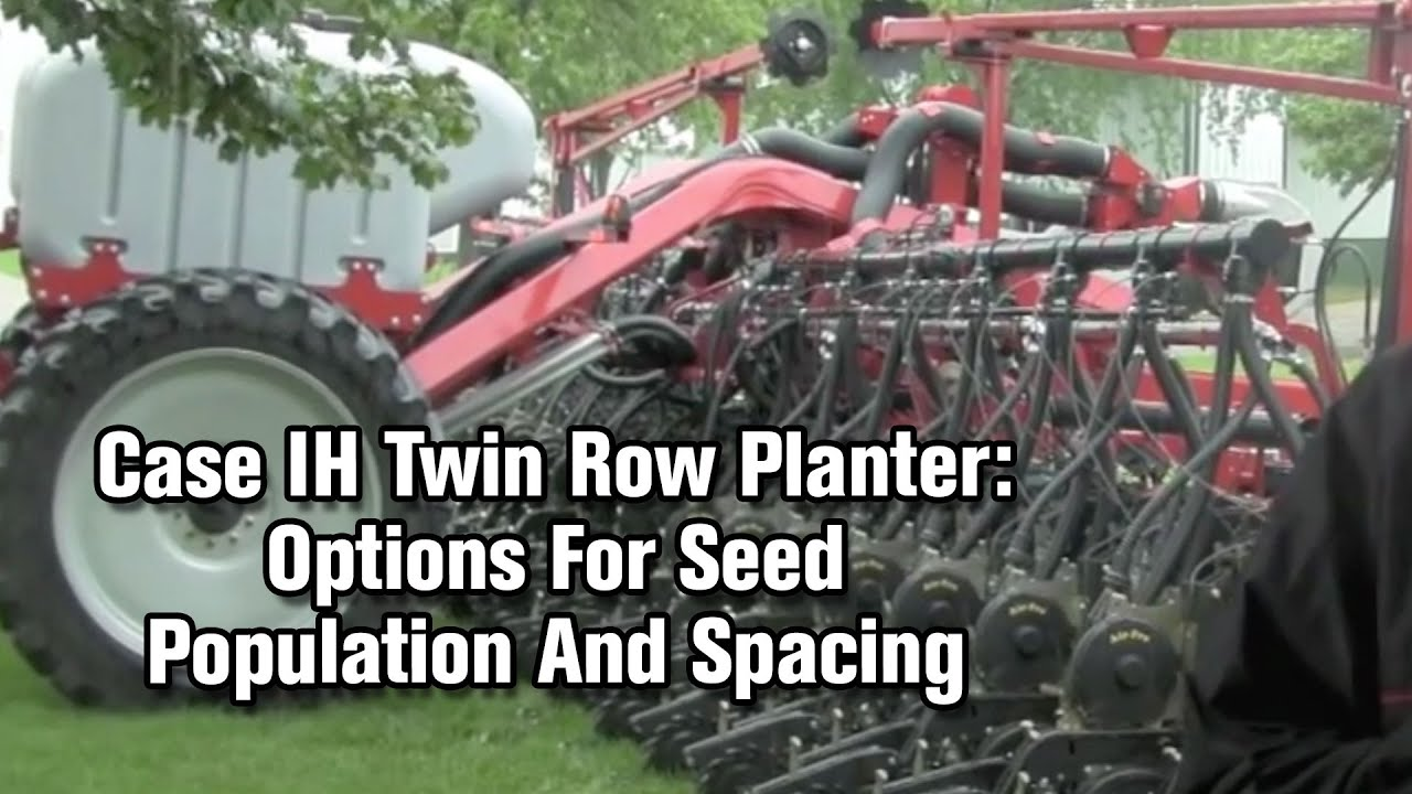 Case Ih Twin Row Planter New Options For Seed Population And
