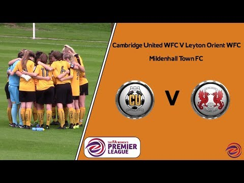 Match Of The Day - Cambridge United Women V Leyton Orient 2017/18 league  Highlights