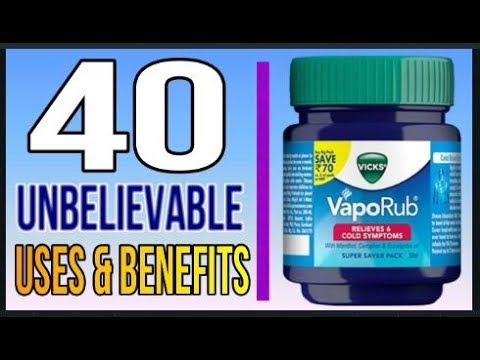 40 Unbelievable Uses & Benefits of VICKS VAPORUB to Save You Time, Money & Health