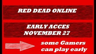 Red Dead Online RELEASE DATE , NOVEMBER 27 Early Acces for some Gamers