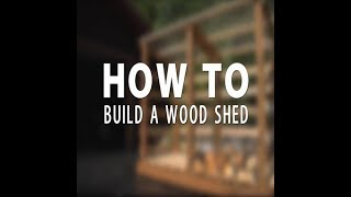 2017 How To Build A Wood Shed