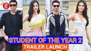 Student Of The Year 2 - Trailer Launch   Tiger Shroff   Tara   Ananya   Punit Malhotra   Full Video