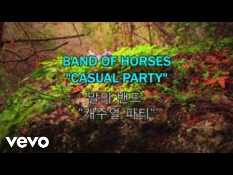 Band Of Horses - Casual Party (Lyric Video)