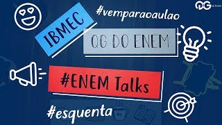 Aulão ENEM Talks 2018 - QG do Enem & Ibmec