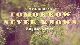 Mr.Children - Tomorrow Never Knows 英語カバー (English Cover) (渡辺レベッカ)