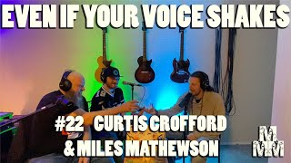 Even If Your Voice Shakes #22 I Curtis Crofford & Miles Mathewson I  w/ Matthew Marcus McDaniel