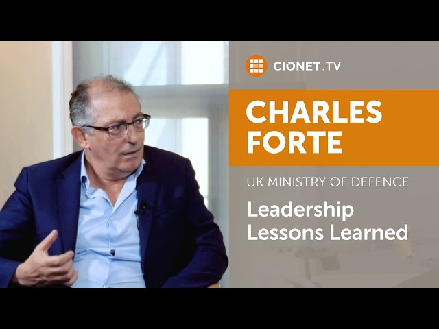 Charles Forte – UK Ministry Of Defence – Leadership Lessons Learned