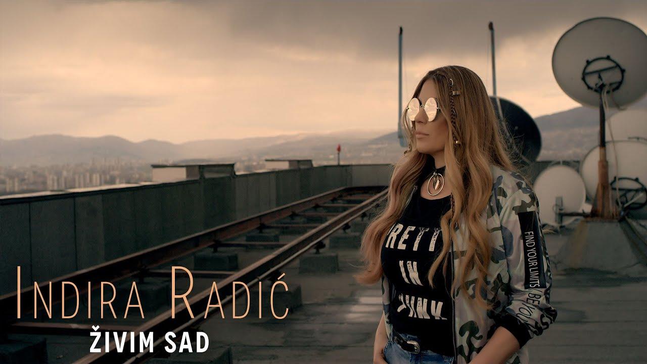 Indira Radic - Zivim sad