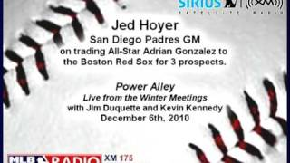 Jed Hoyer, SD GM, on trading Adrian Gonzalez to the Red Sox - MLB Network Radio