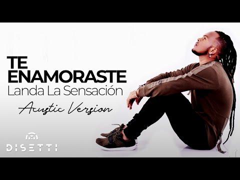 Landa La Sensacion /Te Enamoraste /Acustic 2018 Nuevo
