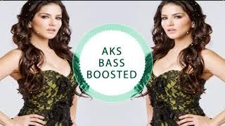Baby Doll (Remix)| Sunny Leone | Meet Bros Anjjan Feat. Kanika Kapoor|| AKS BASS BOSSTED