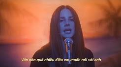 Lana Del Rey - Fuck it I Love You (Vietsub)