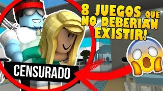 THE 8 ROBLOX GAMES THAT SHOULD NOT EXIST AND THAT YOU DO NOT KNOW!!