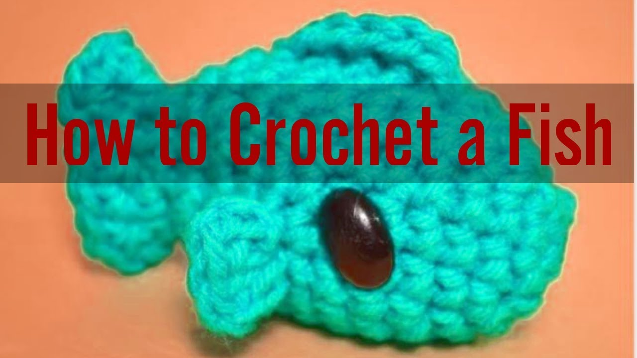 How To Crochet A Little Fish Easily Step By Step Crochet Fish