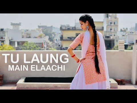 TU LAUNG MAIN ELAACHI | Dance Video By KANISHKA TALENT HUB