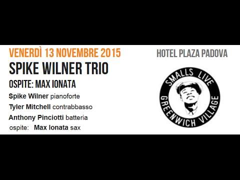 Spike Wilner Trio   (ospite: Max Ionata)   @ Hotel Plaza - Padova