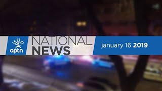 APTN National News January 16, 2019 – Buying a stake in Trans Mountain, Saskatchewan opioid crisis