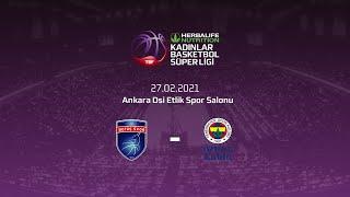 Botaş - Fenerbahçe Öznur Kablo Herbalife Nutrition KBSL 22.Hafta