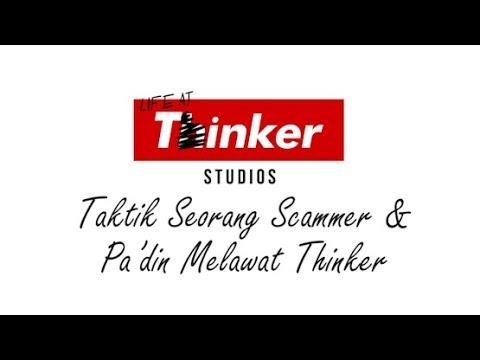 Life At Thinker: Taktik Seorang Scammer &  Pa'din Melawat Thinker