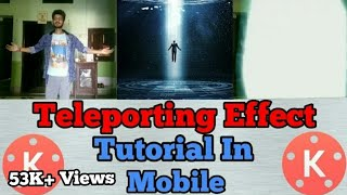 Kinemaster Editing #8 || Teleporting Effect || Full Tutorial || Android || Video Editor!!!!!👍