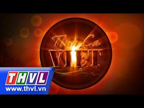 THVL   Tình ca Việt - Chủ đề: Những mối tình thơ - Tập 5: Tình thơ