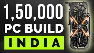 1,50,000 Rs Price Indian Gaming PC. [PC Build India 2018]