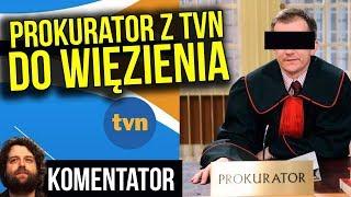 Prokurator z TVN Idzie do Więzienia - Komentator
