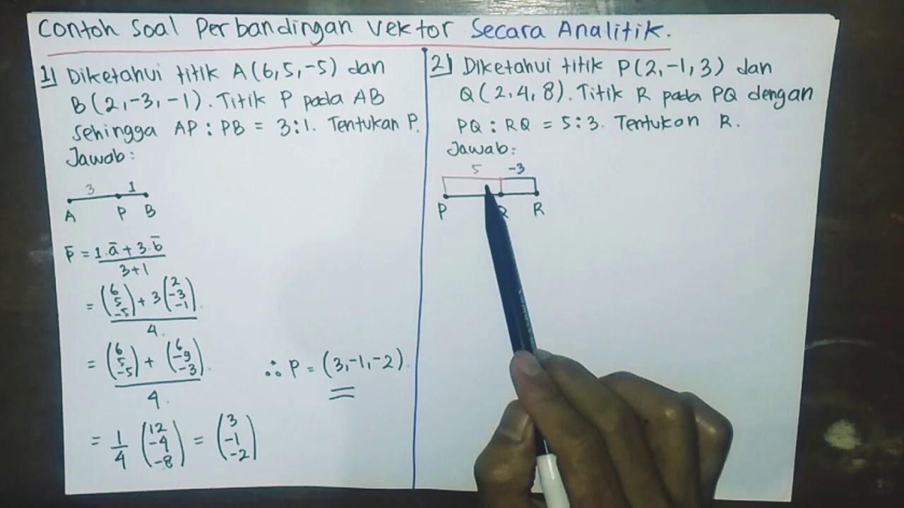 Contoh Soal Perbandingan Vektor Secara Analitik Vektormatematika Youtube